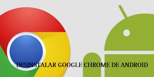 Come disinstallare Google Chrome da Android 3